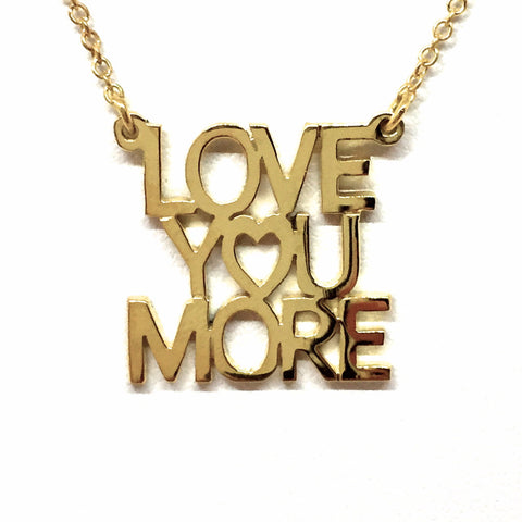"""Love Your More"" Necklace"