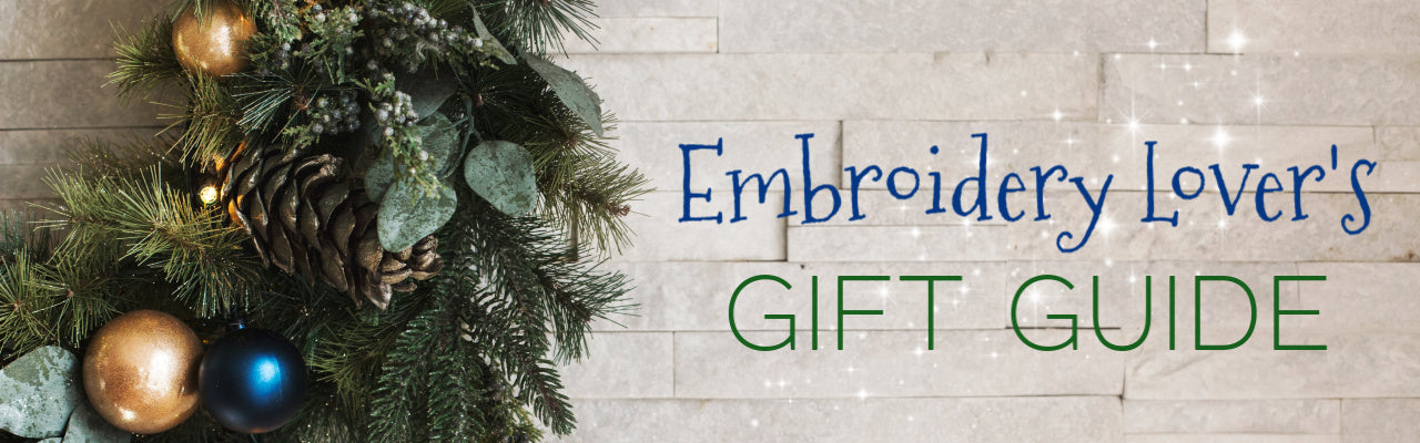Holiday Gift Guide for the Embroidery Lover