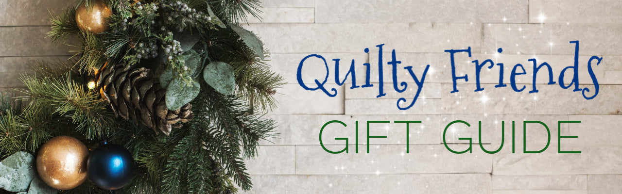 Holiday Gift Guide for Your Quilty Friends
