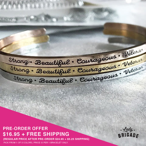 https://ladybrigade.com/collections/on-sale/products/strong-beautiful-courageous-veteran-bracelet