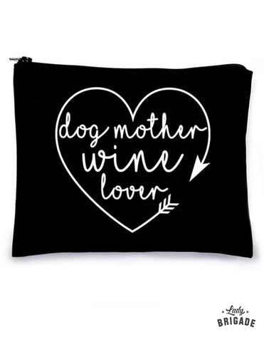 """Dog Mother Wine Lover"" Makeup Bag"