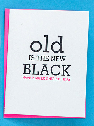 Old is the New Black Greeting Card