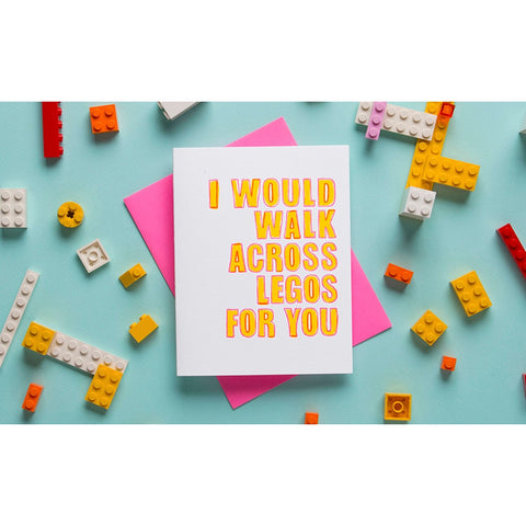 I Would Walk Across Legos... Greeting Card