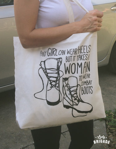 Any Girl Can Wear Heels But It Take A Woman to Wear Combat Boots™ Tote Bag
