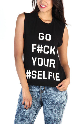 Black Go F#ck Your #Selfie Muscle Tank