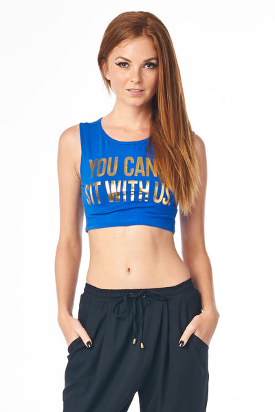 Blue You Can't Sit With Us Sleeveless Crop Top