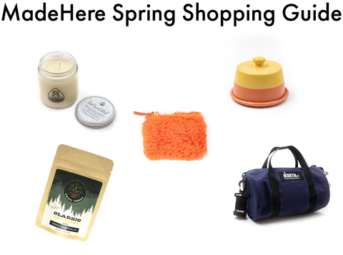 "5 items on white background. An open jar candle on top left, yellow and pink butter dish top right, fluffy orange shearling pouch in the middle, bag of a hot toddy kit bottom left, North St. duffle bag in navy blue bottom right. Title says ""MadeHere Spring Shopping Guide"""