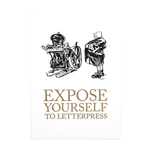 Expose Yourself to Letterpress Print