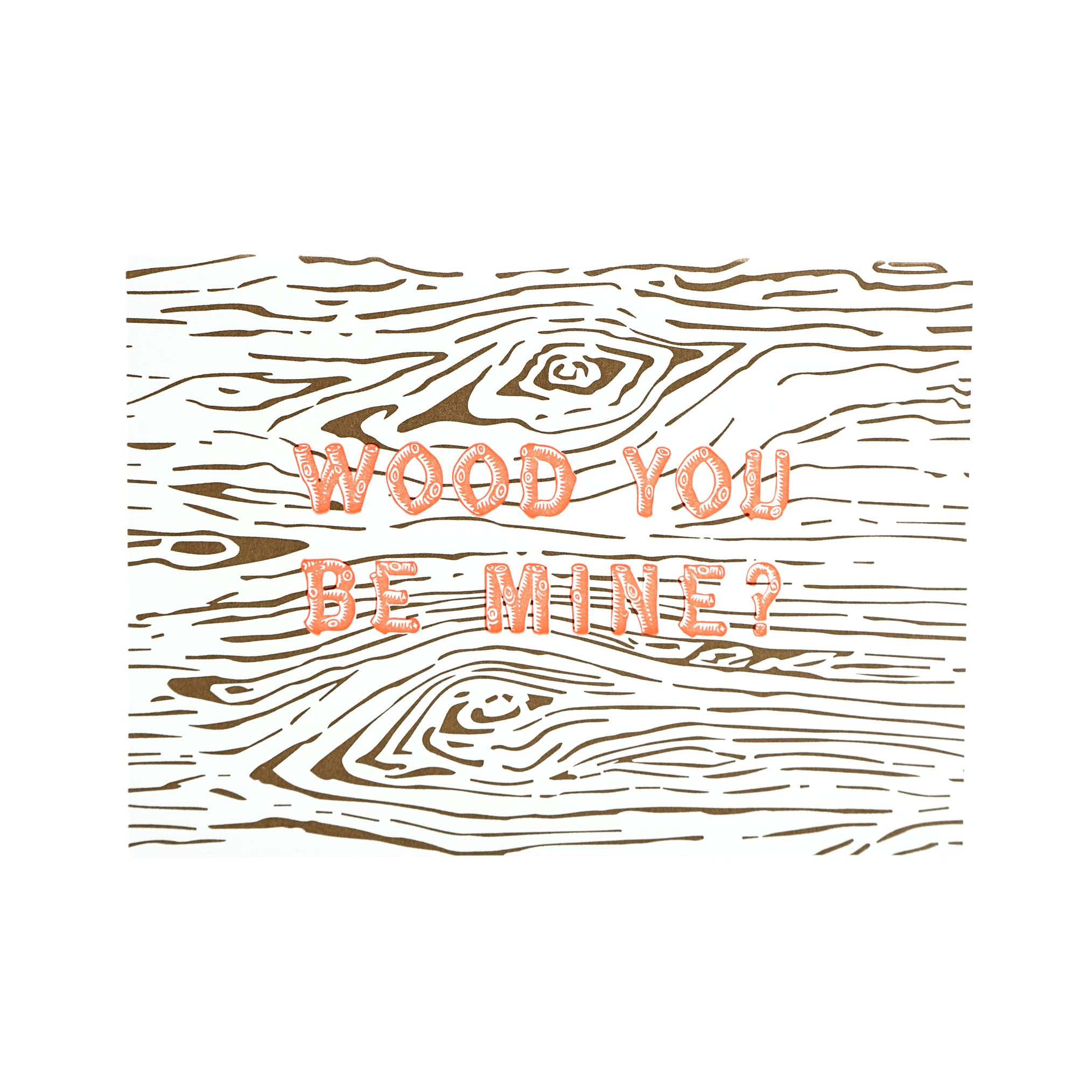 Wood You Be Mine Card