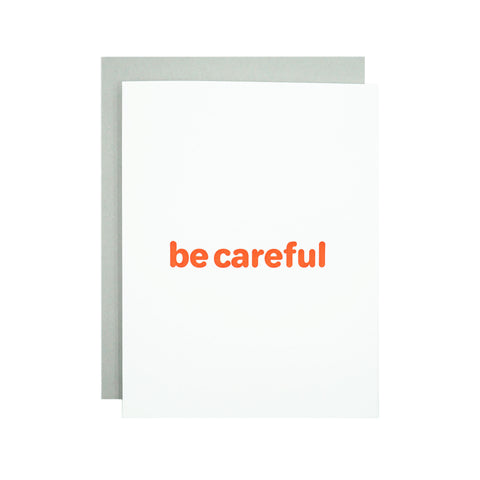 Be Careful Card