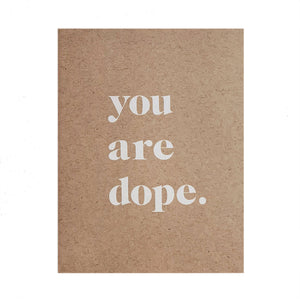 You Are Dope Card by Stefi Mar