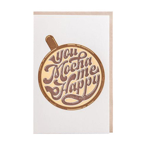 You Mocha Me Happy Card