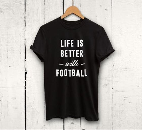 """Life is Better with Football"" Tee"