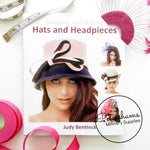 Designing & Making Hats and Headpieces by Judy Bentinick