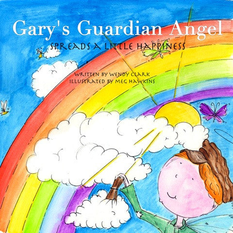 Gary's Guardian Angel - Spreads a Little Happiness Book