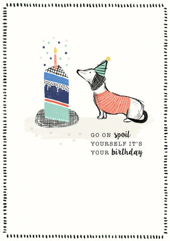 """Go On Spoil Yourself It's Your Birthday"" Dachshund Greeting Card"