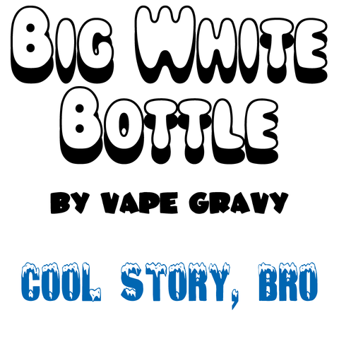 Big White Bottle - Cool Story, Bro
