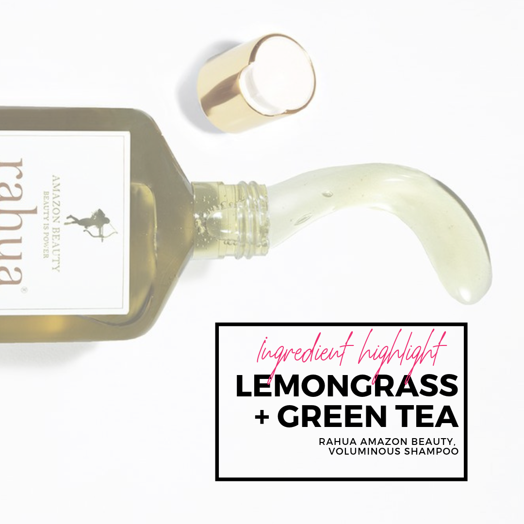 Ingredient Highlight: Lemongrass + Green Tea Haircare