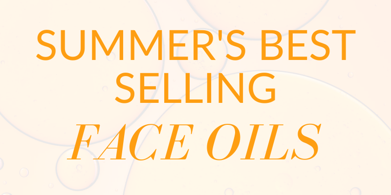 summers best selling face oils