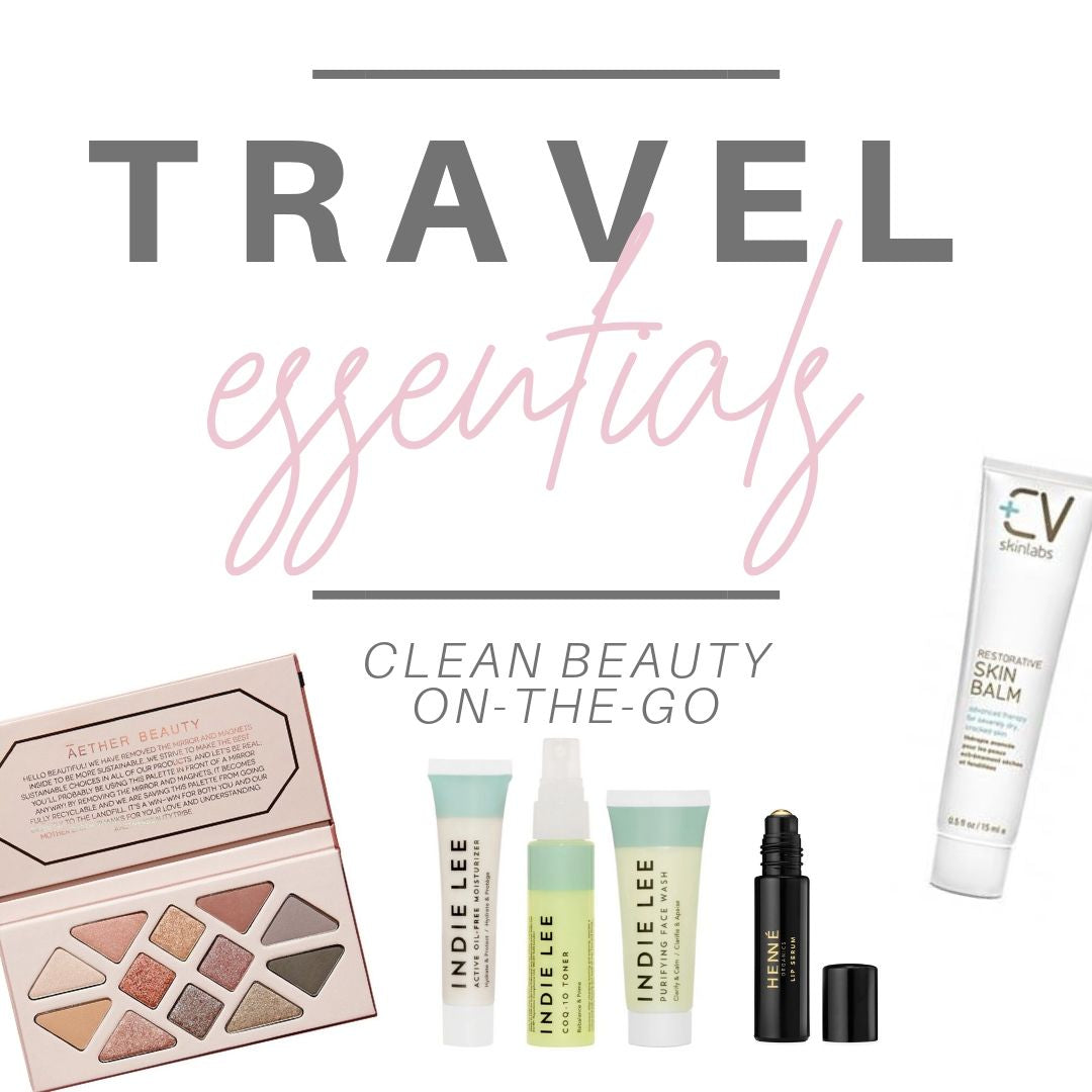 travel essentials: clean beauty on the go
