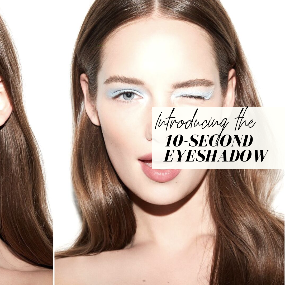 introducing the 10 second eyeshadow