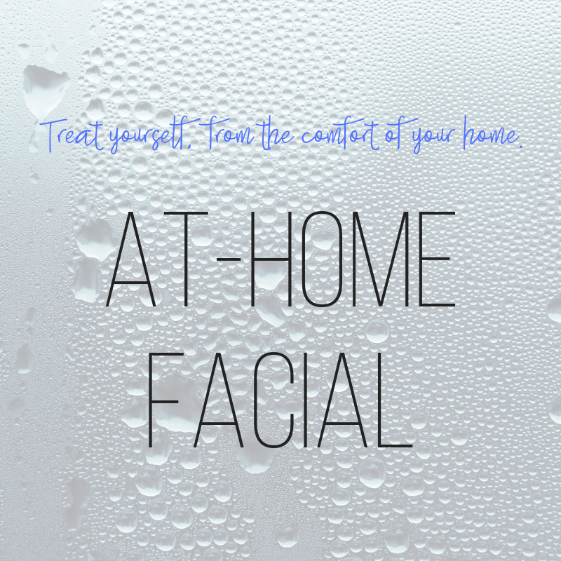 treat yourself from the comfort of your home: at-home facial