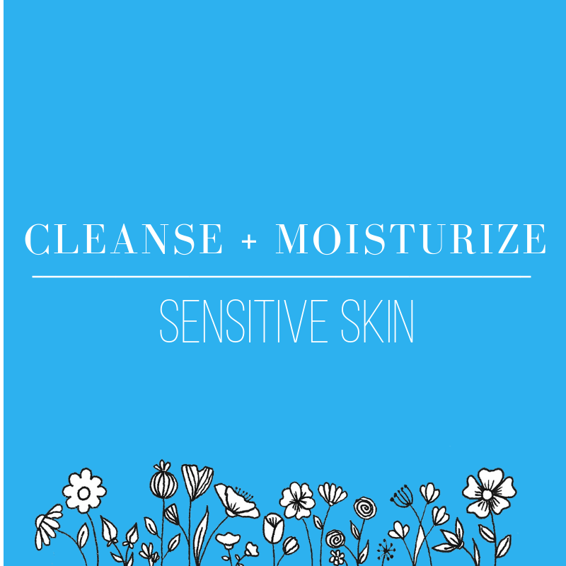 cleanse and moisturize sensitive skin