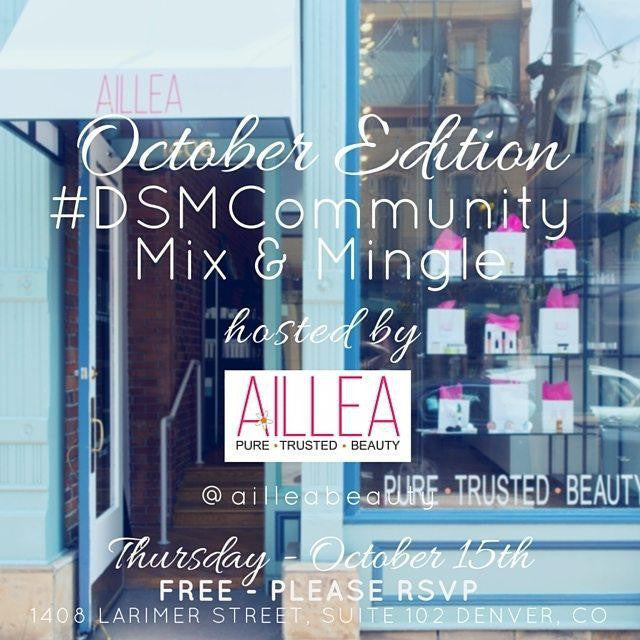October edition #DSMCommunity mix and mingle hosted by Aillea. thursday october 15th. free - please RSVP. 1408 larimer street suite 102 denver, co
