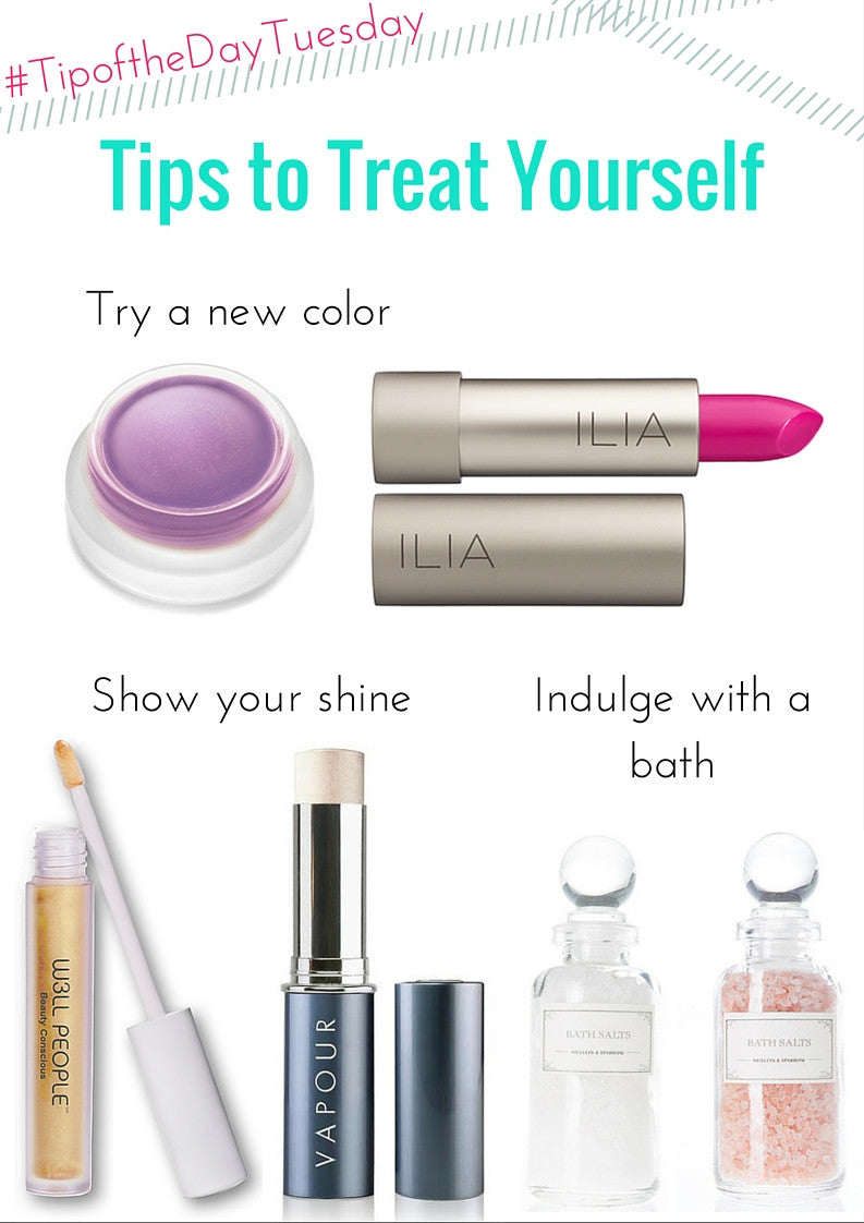 #tipofthedaytuesday tips to treat yourself
