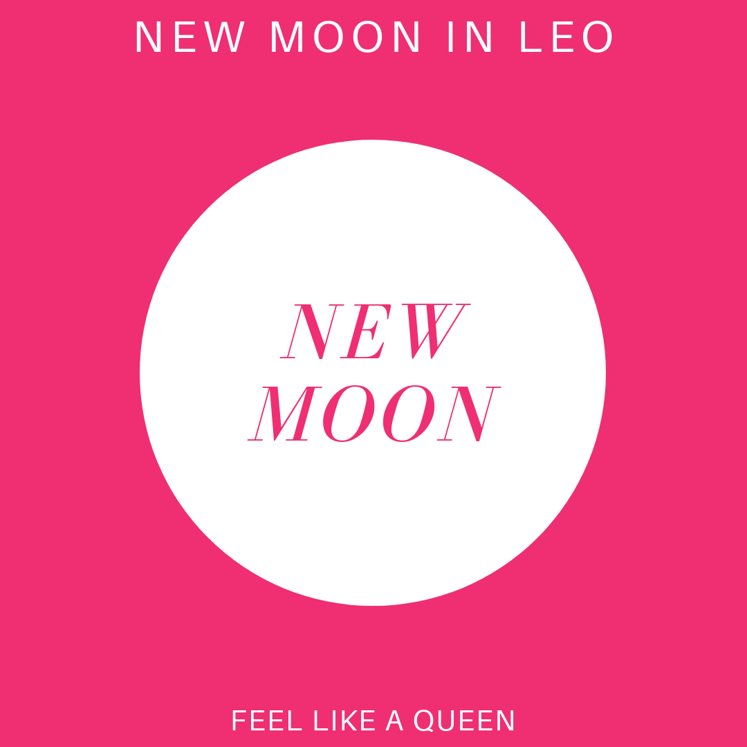 new moon in leo. feel like a queen