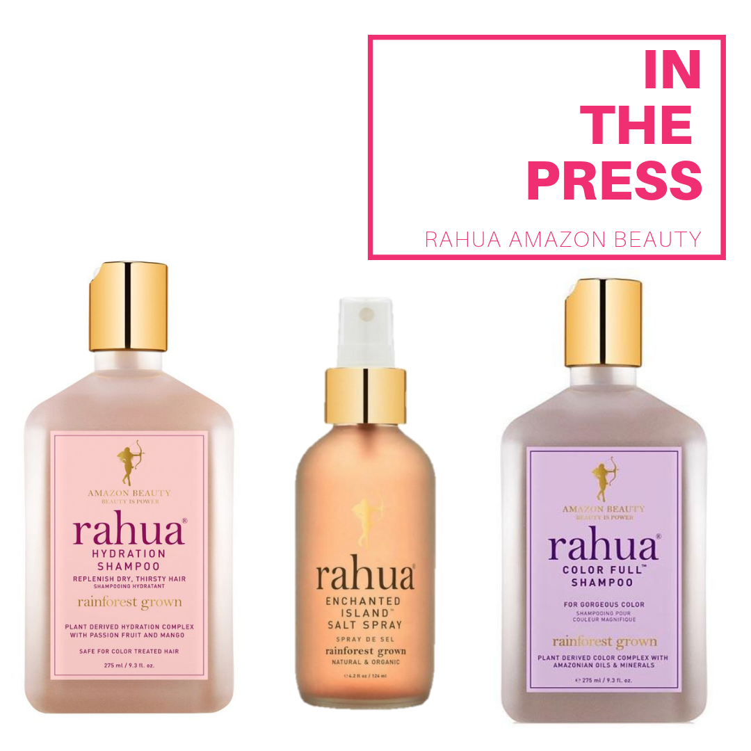 rahua amazon beauty in the press