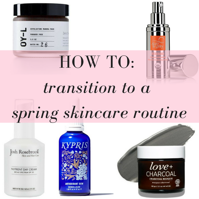 how to transition to a spring skincare routine