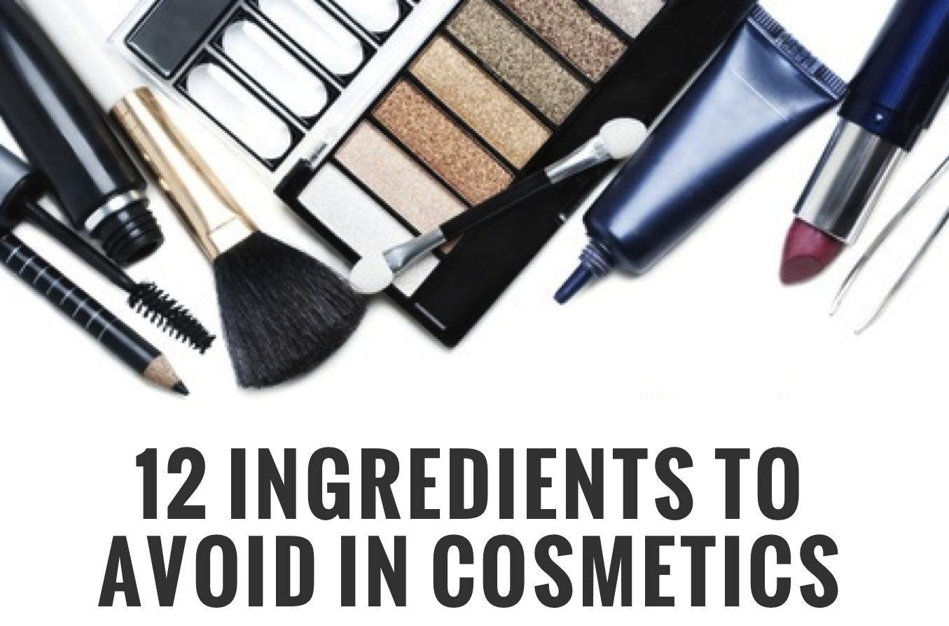 12 ingredients to avoid in cosmetics