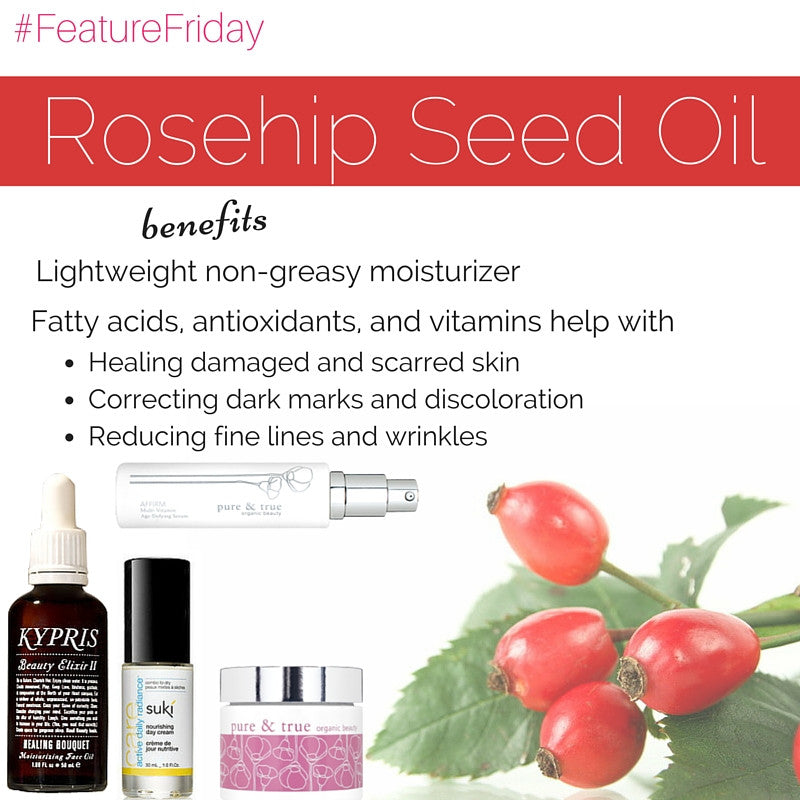 #featurefriday rosehip seed oil benefits