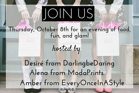 join us on thursday october 8th for an evening of food, fun, and glam! hosted by Desiré from darlingbedaring, Alena from modaprints, Amber from everyonceinastyle