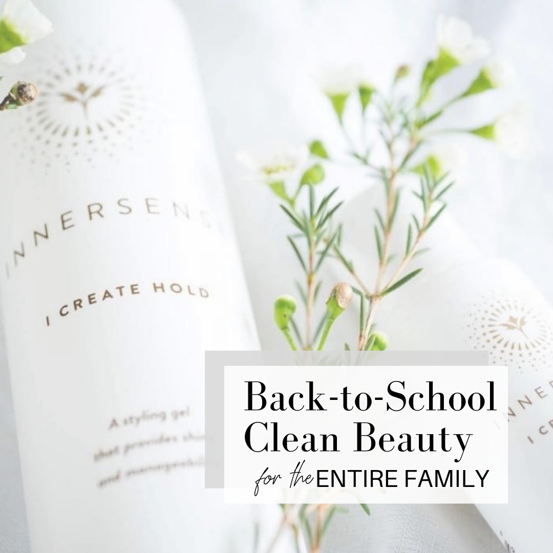 back-to-school clean beauty for the entire family