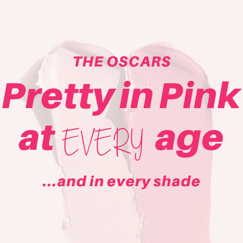 the oscars: pretty in pink at every age...and in every shade