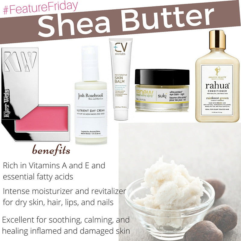 #featurefriday shea butter benefits