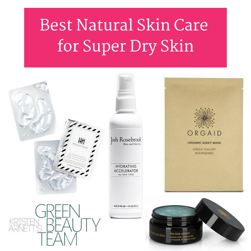 best natural skin care for super dry skin. article from kristen arnett's green beauty team