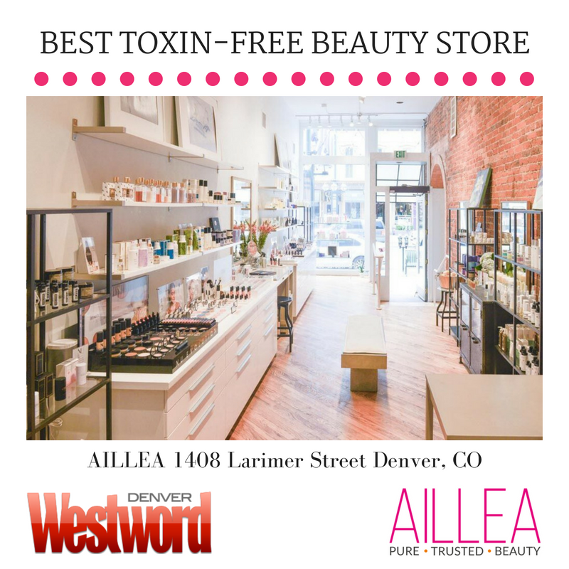 best toxin free beauty store: AILLEA 1408 Larimer Street Denver, CO. article from Denver Westword