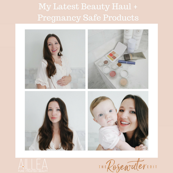 My Latest Beauty Haul + Pregnancy Safe Products