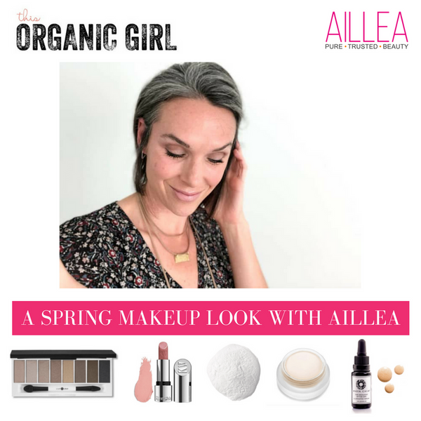 A Spring Makeup Look with Aillea Beauty