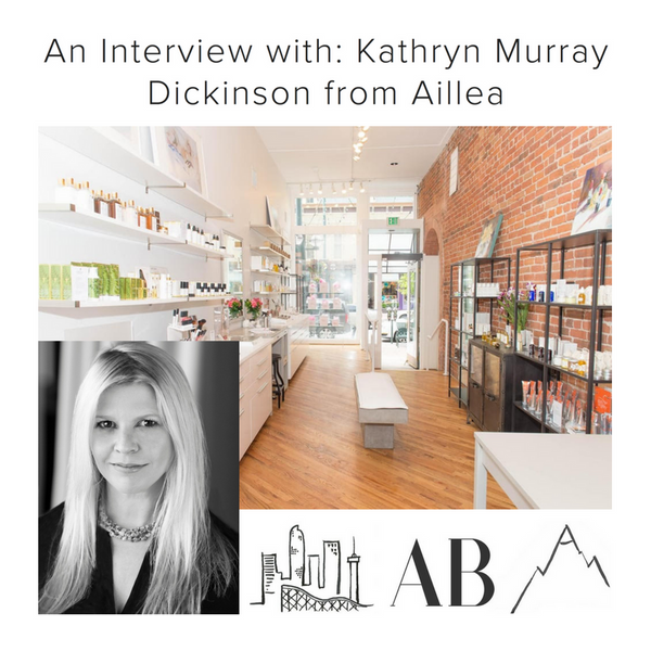 An Interview With: Kathryn Murray Dickinson From Aillea