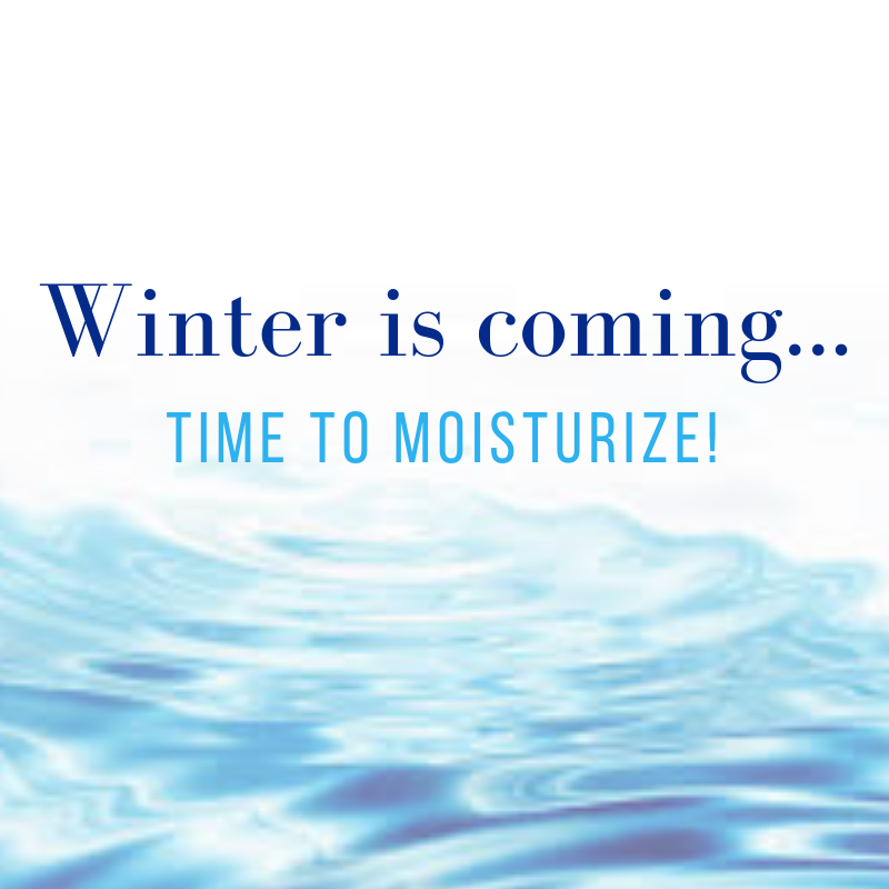 Winter is coming...time to moisturize!
