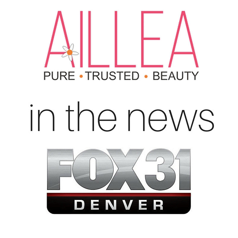 Aillea in the news: Fox 31 Denver