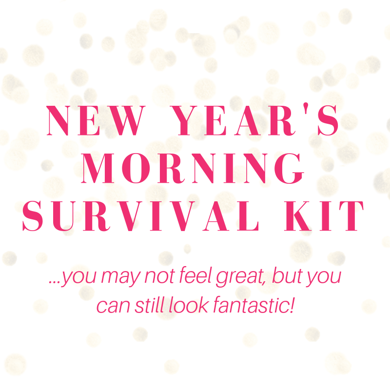 new year's morning survival kit...you may not feel great, but you can still look fantastic!