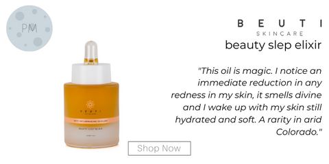 "beauty sleep elixir from beuti skincare. ""This oil is magic. I notice an immediate reduction in any redness in my skin, it smells divine and I wake up with my skin still hydrated and soft. A rarity in arid Colorado."""