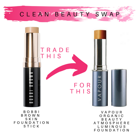 clean beauty swap. trade bobbi brown skin foundation stick for vapour organic beauty atmosphere luminous foundation