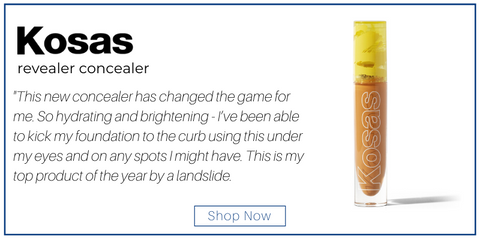"kosas revealer concealer. ""This new concealer has changed the game for me. So hydrating and brightening - I've been able to kick my foundation to the curb using this under my eyes and on any spots I might have. This is my top product of the year by a landslide."""