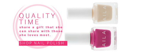 quality time: share a gift that she can share with those she loves most. aila nailpolish